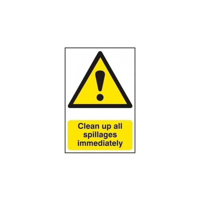 Complete Safety Supplies Clean Up Spillages Immediately Sign