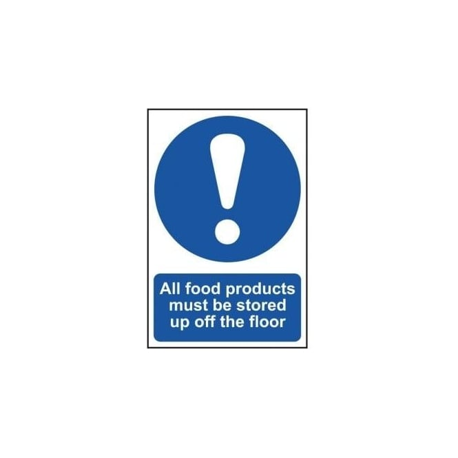 Complete Safety Supplies All Food Products Must Be Stored Up Off The Floor Sign
