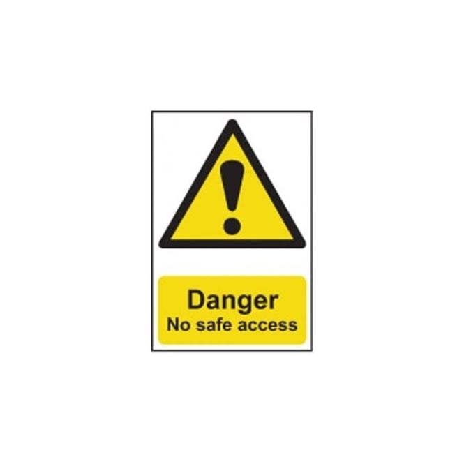 Complete Safety Supplies Danger No safe access Sign