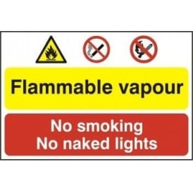 Flammable Vapour, No Smoking, No Naked Lights Sign