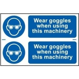 Wear Goggles When Using This Machinery Sign - 2 per sheet