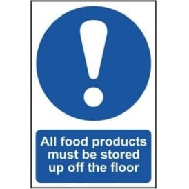 All Food Products Must Be Stored Up Off The Floor Sign