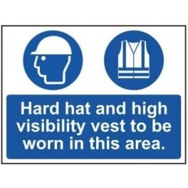 Hard Hat and High Visibility Vest To Be Worn In This Area Sign