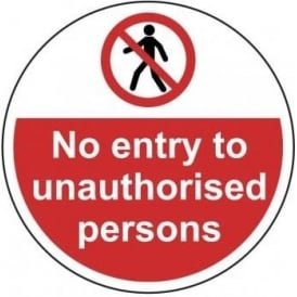 No Entry To Unauthorised Persons Floor Sign