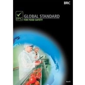 BRC Global Standard for Food Safety: Issue 6